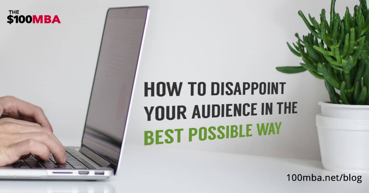 How To Disappoint Your Audience In The Best Possible Way